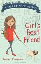 Girl's Best Friend ebook by Leslie Margolis