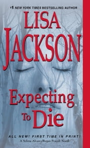 Expecting to Die ebook by Lisa Jackson