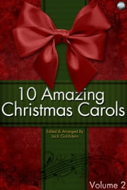 10 Amazing Christmas Carols - Volume 2 ebook by Jack Goldstein