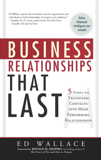 Business Relationships That Last: 5 Steps To Transform Contacts Into High-Performing Relationships ebook by Ed Wallace