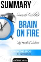 Susannah Cahalan's Brain on Fire: My Month of Madness Summary ebook by Ant Hive Media