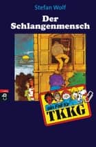TKKG - Der Schlangenmensch - Band 14 ebook by Stefan Wolf