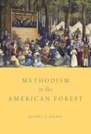 Methodism in the American Forest ebook by Russell E. Richey