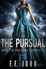 The Pursual - Book 1 of The Nome Chronicles ebook by F. F. John