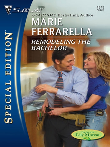 Remodeling the Bachelor ebook by Marie Ferrarella