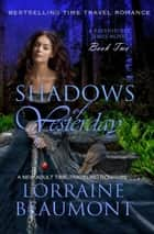 Shadows of Yesterday (Ravenhurst Series,# 2) A New Adult Time Travel Romance ebook by Lorraine Beaumont