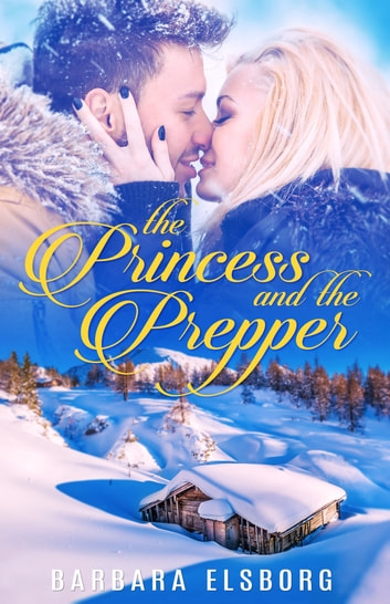 The Princess and The Prepper ebook by Barbara Elsborg