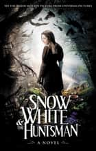 Snow White & the Huntsman ebook by Lily Blake,Evan Daugherty,Hossein Amini,John Lee Hancock