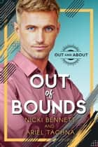 Out of Bounds ebook by Ariel Tachna, Nicki Bennett