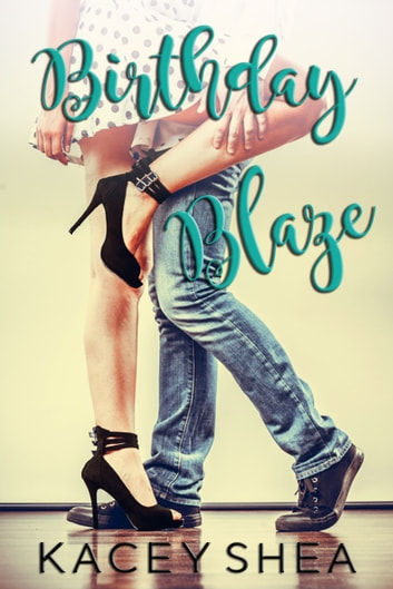 Birthday Blaze ebook by Kacey Shea