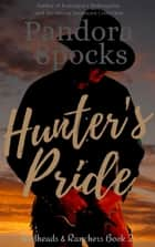 Hunter's Pride - Redheads & Ranchers, #2 ebook by