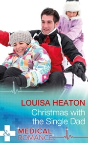 Christmas With The Single Dad (Mills & Boon Medical) ebook by Louisa Heaton