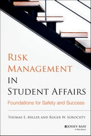 Risk Management in Student Affairs - Foundations for Safety and Success ebook by Thomas E. Miller,Roger W. Sorochty