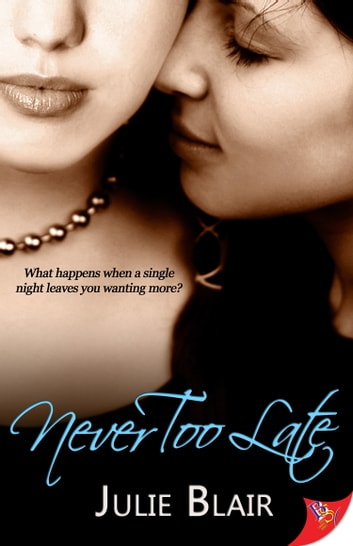 Never Too Late ebook by Julie Blair