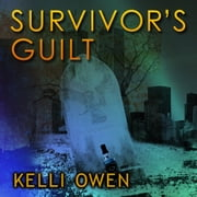 Survivor's Guilt audiobook by Kelli Owen