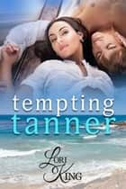 Tempting Tanner ebook by