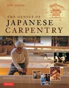 The Genius of Japanese Carpentry ebook by Azby Brown