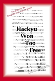 Hackyu Won Too Free ebook by Denis Howarth