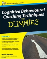Cognitive Behavioural Coaching Techniques For Dummies ebook by Helen Whitten