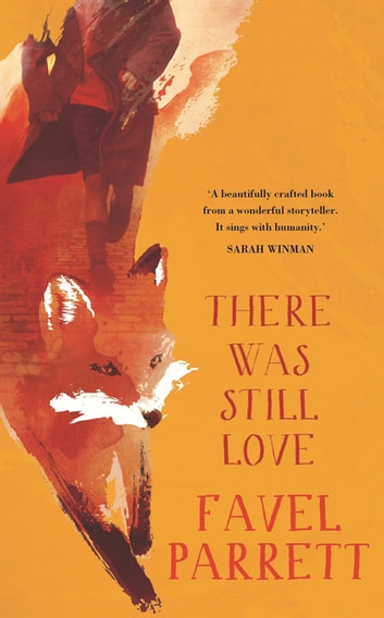 There Was Still Love ebook by Favel Parrett