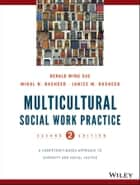 Multicultural Social Work Practice ebook by Derald Wing Sue,Mikal N. Rasheed,Janice Matthews Rasheed