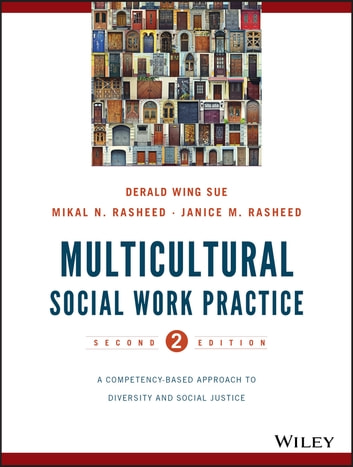 Multicultural Social Work Practice - A Competency-Based Approach to Diversity and Social Justice ebook by Derald Wing Sue,Mikal N. Rasheed,Janice Matthews Rasheed