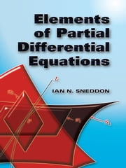 Elements of Partial Differential Equations ebook by Ian N. Sneddon