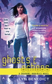 Ghosts & Echoes ebook by Lyn Benedict