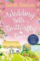 Wedding Bells at Butterfly Cove (Butterfly Cove, Book 2) ebook by Sarah Bennett