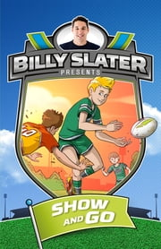 Billy Slater 3: Show and Go ebook by Patrick Loughlin,Billy Slater