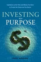 Investing With Purpose ebook by Mark Aardsma
