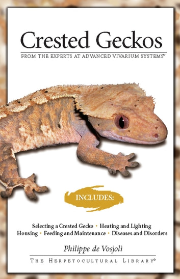 Crested Geckos   From The Experts At Advanced Vivarium Systems Ebook By  Philippe De Vosjoli