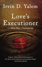 Love's Executioner ebook by Irvin D. Yalom