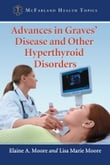 Advances in Graves' Disease and Other Hyperthyroid Disorders