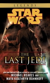 The Last Jedi: Star Wars Legends ebook by Michael Reaves,Maya Kaathryn Bohnhoff