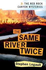 The Same River Twice ebook by Stephen Legault