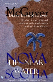 Nova Scotia - Life Near Water ebook by Diane Lynn McGyver