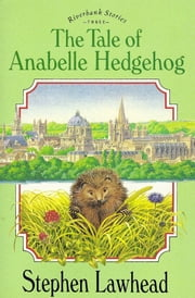 The Tale of Anabelle Hedgehog - Book Three ebook by Stephen R. Lawhead