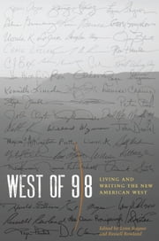 West of 98 - Living and Writing the New American West ebook by Lynn Stegner, Russell Rowland