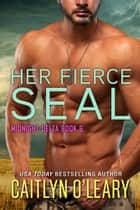 Her Fierce SEAL - Midnight Delta Book 6 電子書 by Caitlyn O'Leary