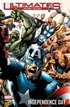 Ultimates (2002) T03 - Independence day ebook by Bryan Hitch, Mark Millar