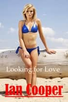 Looking for Love ebook by Ian W. Cooper