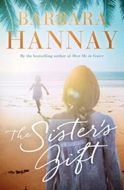 The Sister's Gift ebook by Barbara Hannay