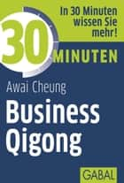 30 Minuten Business Qigong eBook by Awai Cheung