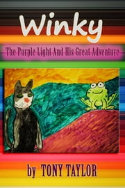 Winky - The Purple Light And His Great Adventure ebook by Tony Taylor