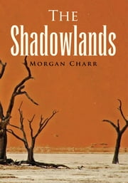 The Shadowlands ebook by Morgan Charr