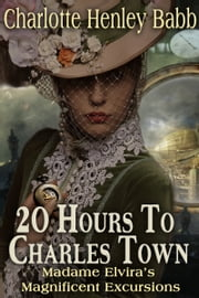 20 Hours to Charles Town ebook by Charlotte Henley Babb