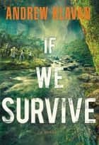 If We Survive ebook by Andrew Klavan