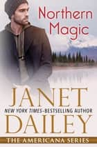 Northern Magic ebook by Janet Dailey