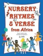 Nursery Rhymes & Verse From Africa ebook by Liz Mills
